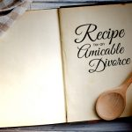 Recipe for an Amicable Divorce